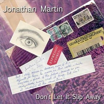 Don't Let It Slip Away