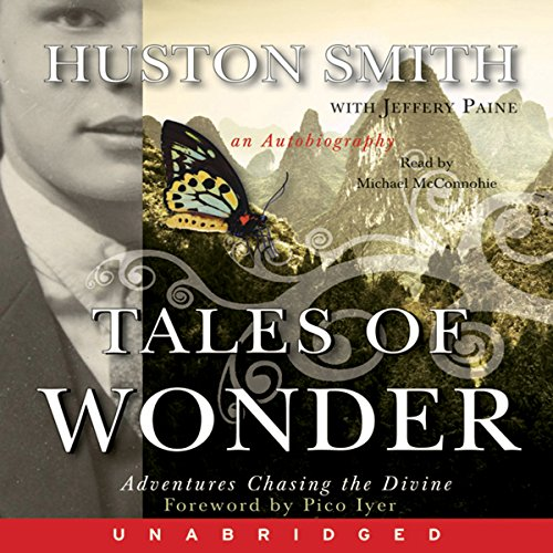 Tales of Wonder                   By:                                                                                                                                 Huston Smith                               Narrated by:                                                                                                                                 Michael McConnohie                      Length: 5 hrs and 18 mins     Not rated yet     Overall 0.0