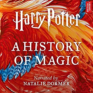 Harry Potter: A History of Magic     An Audio Documentary               Auteur(s):                                                                                                                                 Pottermore Publishing,                                                                                        Ben Davies                               Narrateur(s):                                                                                                                                 Natalie Dormer                      Durée: 11 h et 39 min     85 évaluations     Au global 4,4