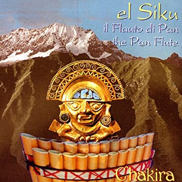 "CHAKIRA - ""il flauto di Pan, el Siku"""