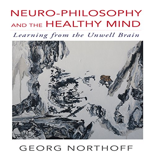 Neuro-Philosophy and the Healthy Mind audiobook cover art
