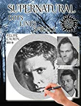Supernatural: Dots, Lines and Spirals 2019: New kind of stress relief Coloring Book for adults