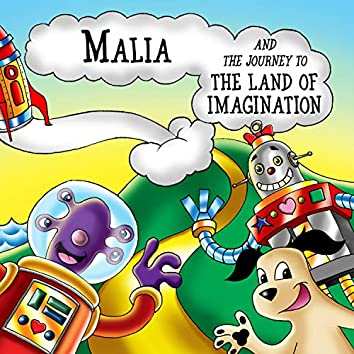 Malia and the Journey to the Land of Imagination