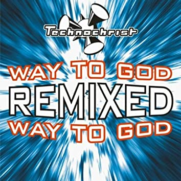 Way to God - Remixed (Single)