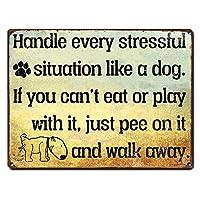 犬のようにストレスの多い状況をすべて処理する 金属板ブリキ看板警告サイン注意サイン表示パネル情報サイン金属安全サイン