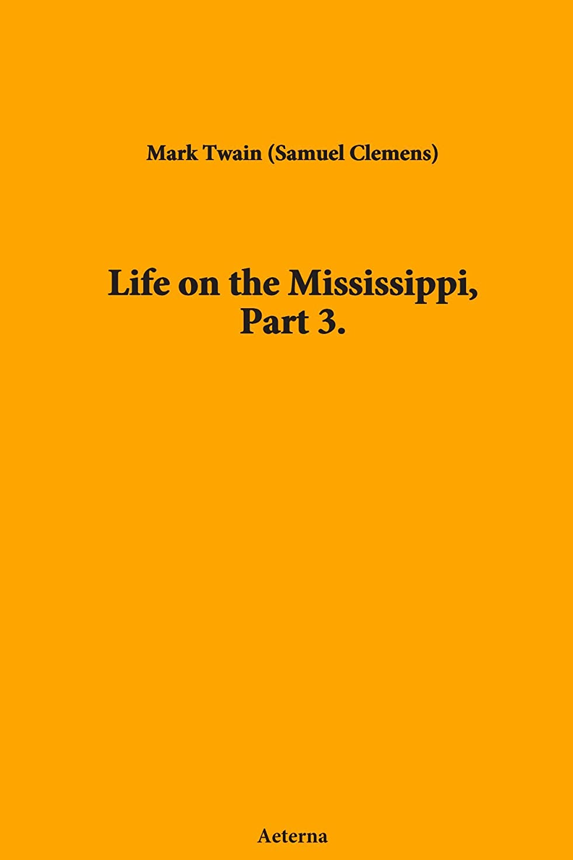 舗装見える鋼Life on the Mississippi, Part 3.