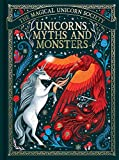 Unicorns, Myths and Monsters (The Magical Unicorn Society)