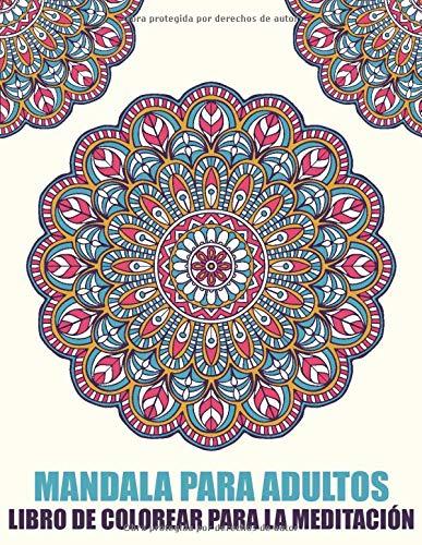 Mandala Para Adultos Libro de Colorear Para La Meditación: Mandala para principiantes Libro de colorear simple para ancianos, niños y adultos