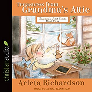Treasures from Grandma's Attic     Grandma's Attic Series, Book 4              By:                                                                                                                                 Arleta Richardson                               Narrated by:                                                                                                                                 Susan Hanfield                      Length: 3 hrs and 30 mins     5 ratings     Overall 5.0