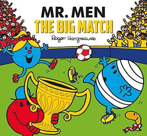 Hargreaves, A: Mr. Men: The Big Match (Mr. Men and Little Miss Picture Books)