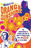 Image of Orange Sunshine: The Brotherhood of Eternal Love and Its Quest to Spread Peace, Love, and Acid to the World