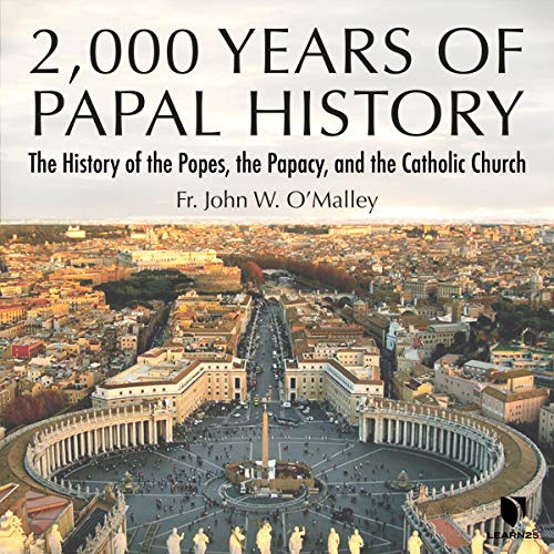 2,000 Years of Papal History: The History of the Popes, the Papacy, and the Catholic Church copertina