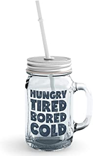 Clear Mason Jar-Hungry Tired Bored Cold Cozy Glass Jar With Straws With Words