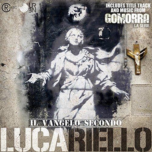 Il Vangelo Secondo Lucariello (Title Track & Music from Gomorra TV Series - Gomorrah)
