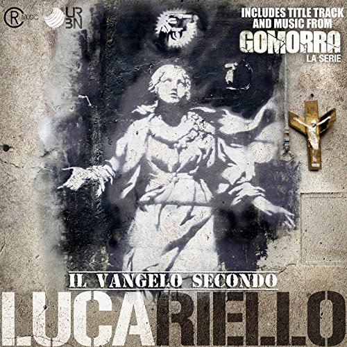 Il Vangelo Secondo Lucariello (Title Track & Music from Gomorra TV Series - Gomorrah)