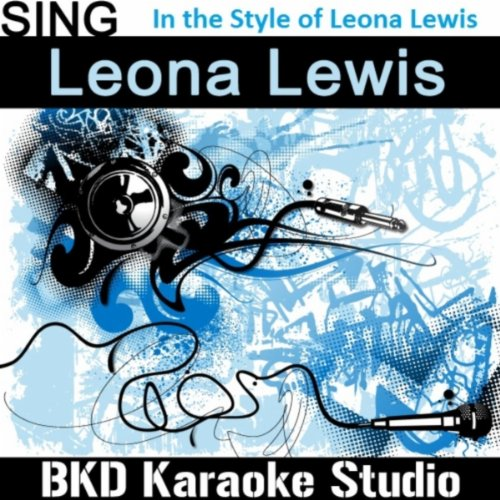 Here I Am (In the Style of Leona Lewis) (Karaoke Version)