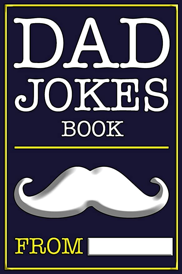 Dad Jokes Book: Bad Dad Jokes, Good Dad Gifts (Funny Gifts for Men)