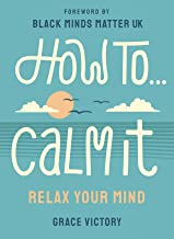 How To Calm It: Relax Your Mind