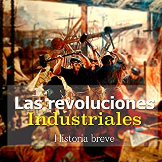 Las Revoluciones Industriales [The Industrial Revolution] cover art