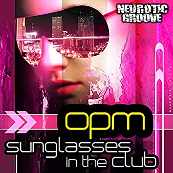 Sunglasses in the Club