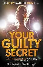 Your Guilty Secret: A gripping psychological thriller