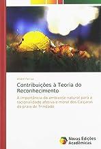 Contribuições à Teoria do Reconhecimento: A importância do ambiente natural para a racionalidade afetiva e moral dos Caiçaras da praia de Trindade (Portuguese Edition)