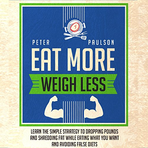Eat More, Weigh Less audiobook cover art