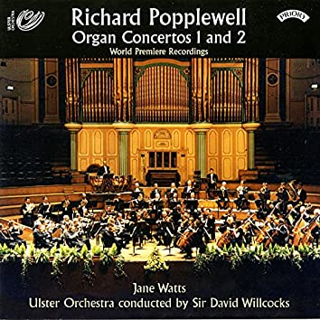 Popplewell: Organ Concertos Nos. 1 & 2