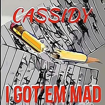 I Got Em Mad