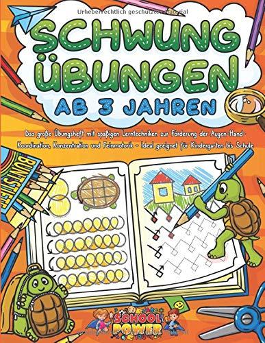 SCHWUNGÜBUNGEN AB 3 JAHREN: Das große Übungsheft mit spaßigen Lerntechniken zur Förderung der Augen-Hand-Koordination, Konzentration und Feinmotorik - Ideal geeignet für Kindergarten bis Schule