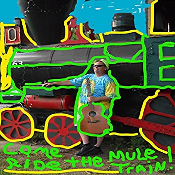 Come Ride the Mule Train!
