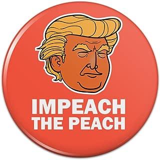 Impeach the Peach Donald Trump Funny Pinback Button Pin Badge