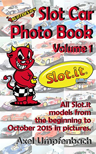 Slotdevil's Slot Car Photo Book: Volume 1 Slot.it (Slotdevil's Photo Books) (English...