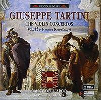タルティーニ:ヴァイオリン協奏曲集 12 (グリエルモ/ラツァリ/ラルテ・デラルコ)