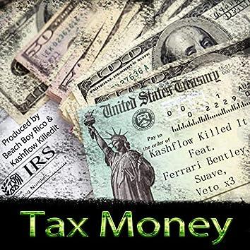 Tax Money (feat. Ferrari Bentley, Suave, Veto X3 & Beach Boy Rico)