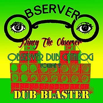 Observer Dub Catalog, Vol. 9 - Dub Blaster