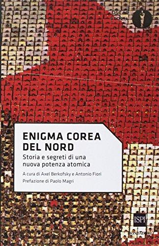 Enigma Corea del Nord. Storia e segreti di una nuova potenza atomica
