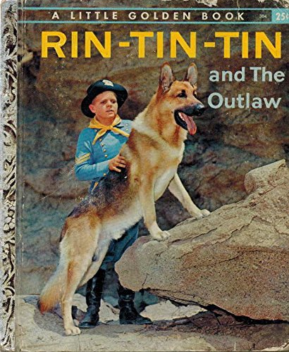 Rin-Tin-Tin and The Outlaw (A Little Golden Book)