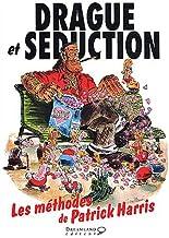 Livres Drague et séduction. : Les méthodes de Patrick Harris PDF