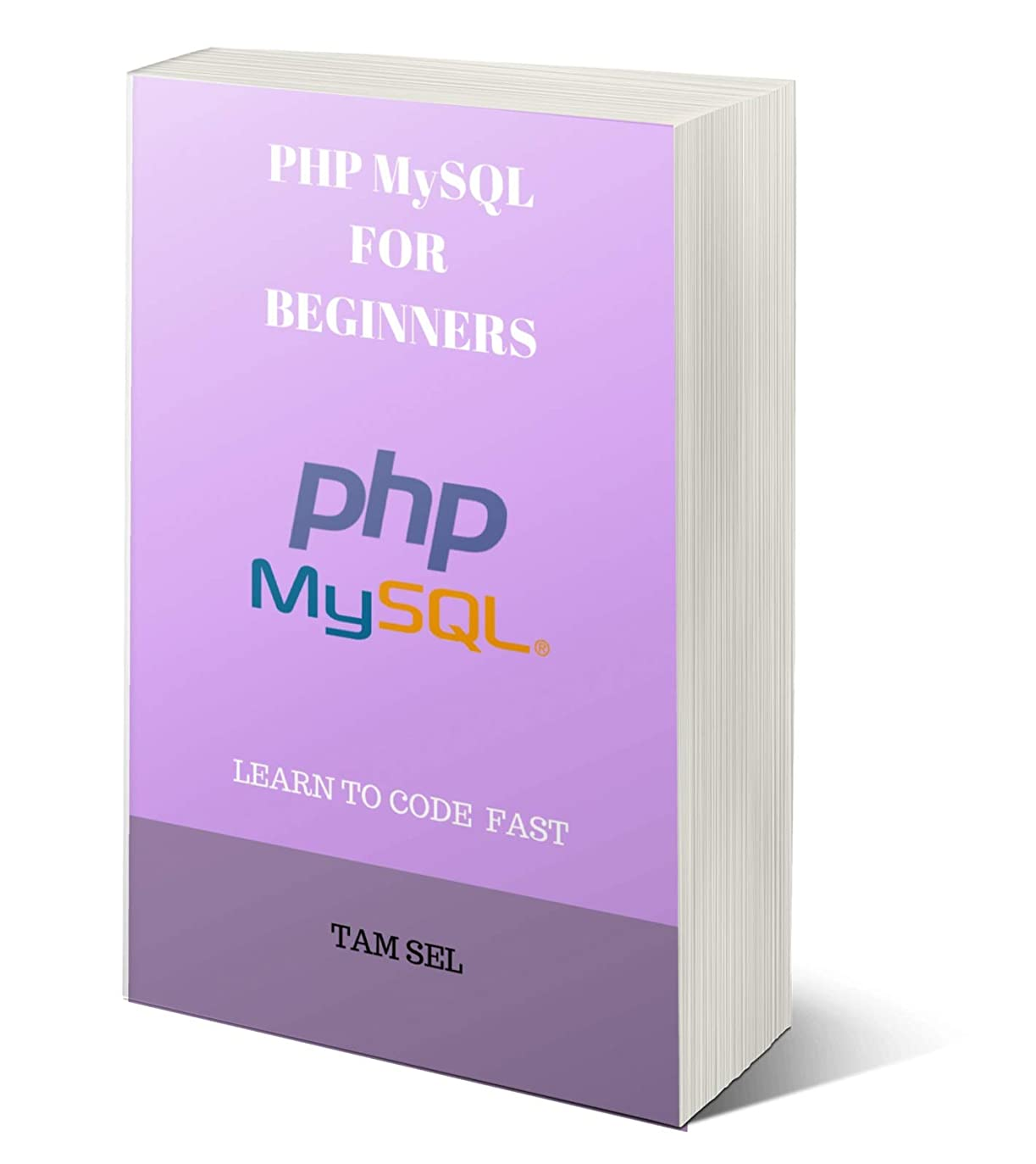 ソフィーコンパクト成功PHP FOR BEGINNERS:  Learn Coding Fast! PHP Programming Language, PHP Crash Course, Quick Start Guide, PHP Tutorial Book by the PHP Program Examples, In ... Ultimate Beginner's Guide (English Edition)