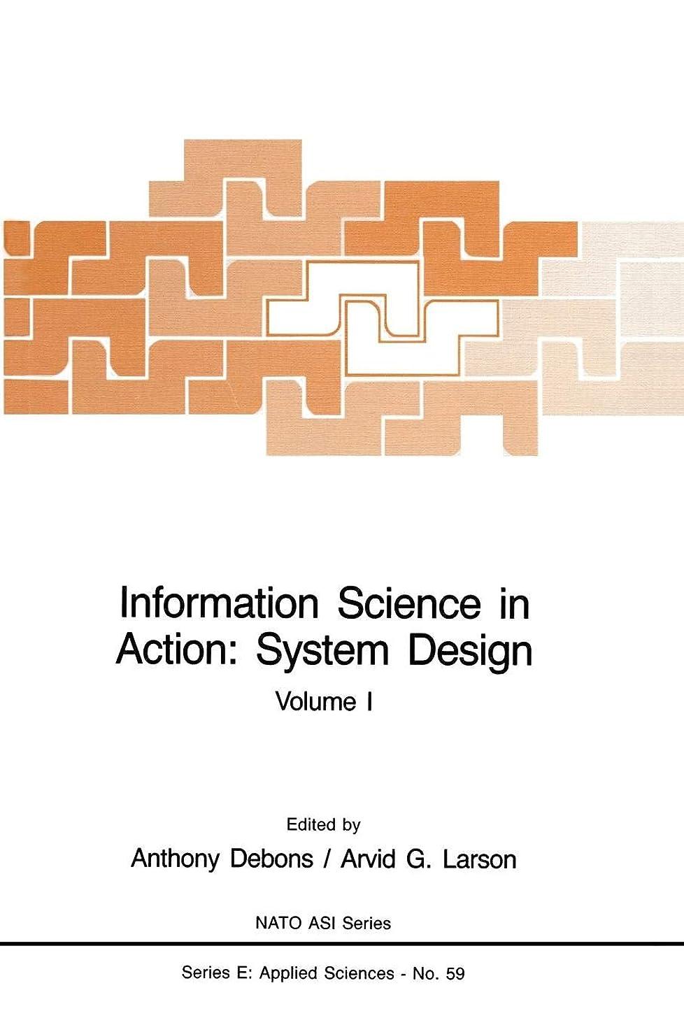 返還キネマティクス次へInformation Science in Action: System Design: Volume I (NATO Science Series E)
