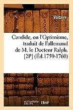 Candide, Ou l'Optimisme, Traduit de l'Allemand de M. Le Docteur Ralph. [2p] ( d.1759-1760)