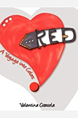 Red: A Voyage into Colors Hardcover