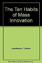 The Ten Habits of Mass Innovation