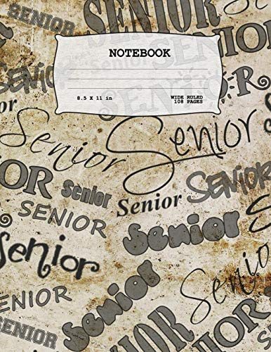 Senior: Notebook | Wide Ruled Lined Paper | 108 pages | 8.5x11