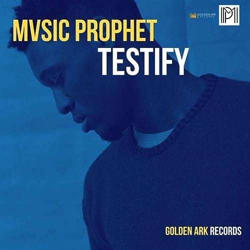 Mvsic Prophet - Testify (2020)