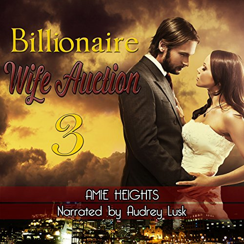 Billionaire Wife Auction 3 audiobook cover art