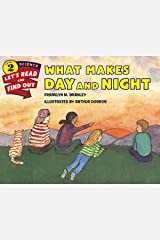 What Makes Day and Night: Let's Read and Find out Science -2 Paperback