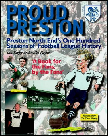 Proud Preston: Preston North End FC, 1888-1999