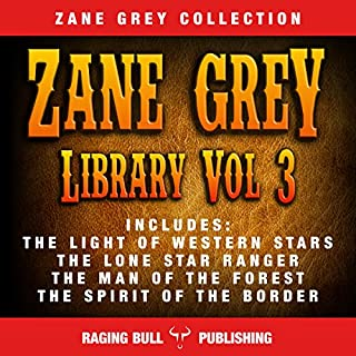 Zane Grey Library, Volume 3                   By:                                                                                                                                 Zane Grey,                                                                                        Raging Bull Publishing                               Narrated by:                                                                                                                                 E Roy Worley                      Length: 46 hrs and 9 mins     11 ratings     Overall 4.5